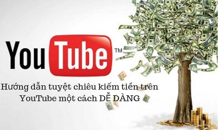 Hướng dẫn tuyệt chiêu kiếm tiền trên YouTube một cách DỄ DÀNG